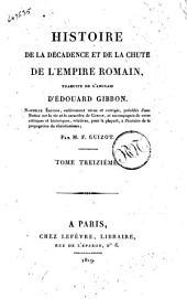 Histoire de la decadence et de la chute de l'Empire romain, traduite de l'anglais d'Edouard Gibbon ... Tome premier [-treizieme]: Volume13