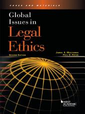 Global Issues in Legal Ethics 2d: Edition 2