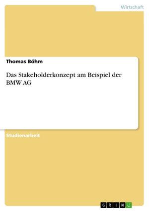 Das Stakeholderkonzept am Beispiel der BMW AG PDF