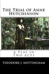 The Trial of Anne Hutchinson