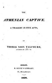The Athenian Captive: A Tragedy. In Five Acts