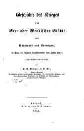 Geschichte des Krieges der See- oder Wendischen Städte mit Dänemark und Norwegen: in Folge der Cöllner Conföderation vom Jahre 1367
