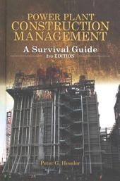 Power Plant Construction Management, 2nd Edition: A Survival Guide