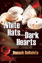 White Hats Dark Hearts Book PDF