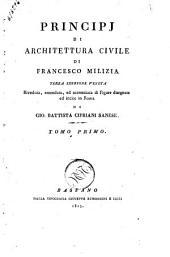 Principj di architettura civile di Francesco Milizia. Tomo primo [-terzo]: Volume 1