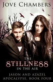 The Stillness in the Air (Jason and Azazel #4)