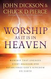 Worship As It Is In Heaven
