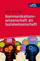 Kommunikationswissenschaft als Sozialwissenschaft PDF
