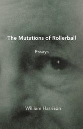 The Mutations of Rollerball: Essays