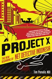 Project X: The New Beginning of Net Detective Indonesia