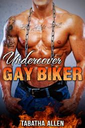 Undercover Gay Biker (Gay MC / Motorcycle Club Books): First Time Gay Experience