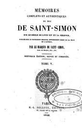Mémoires complets et authentiques du duc de Saint-Simon, sur le siècle de Louis XIV et la Régence: Volume5