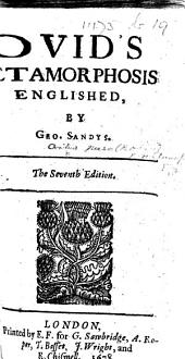 Ovid's Metamorphosis Englished, by Geo. Sandys. The Seventh Edition