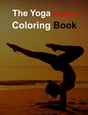 The Yoga Anatomy Coloring Book