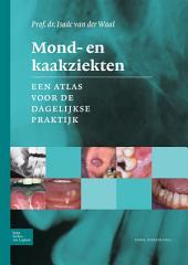 Mond- en kaakziekten: Een atlas voor de dagelijkse praktijk, Editie 3