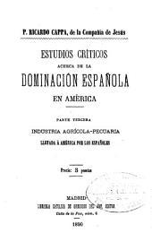 Estudio criticos acerca de la dominación española en América ...: Volúmenes 5-6
