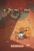 Adventure Time Original Graphic Novel Vol  6  Masked Mayhem PDF