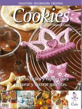 Cookies: 50 ideas fáciles y rápidas para preparar y decorar galletitas