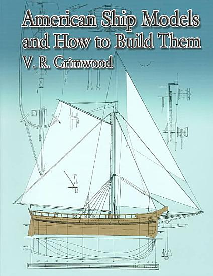 American Ship Models and How to Build Them PDF