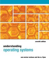 Understanding Operating Systems: Edition 7