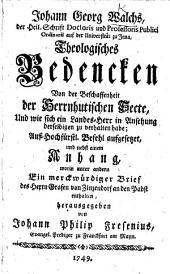 J. G. Walchs ... Theologisches Bedencken von der Beschaffenheit der Herrnhutischen Secte, und wie sich ein Landes-Herr in Ansehung derselbigen zu verhalten habe ... nebst einem Anhang ... herausgegeben von J. P. Fresenius