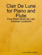 Clair De Lune for Piano and Flute - Pure Sheet Music By Lars Christian Lundholm