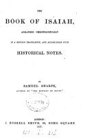 The book of Isaiah  arranged chronologically in a revised tr   and accompanied with hist  notes  by S  Sharpe PDF