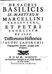 De sacris basilicis ss. martyrum Marcellini et Petri de urbe