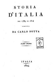 Storia d'Italia dal 1789 al 1814 scritta da Carlo Botta. Tomo primo [-ottavo]: Volume 1