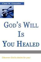 God s Will Is You Healed PDF