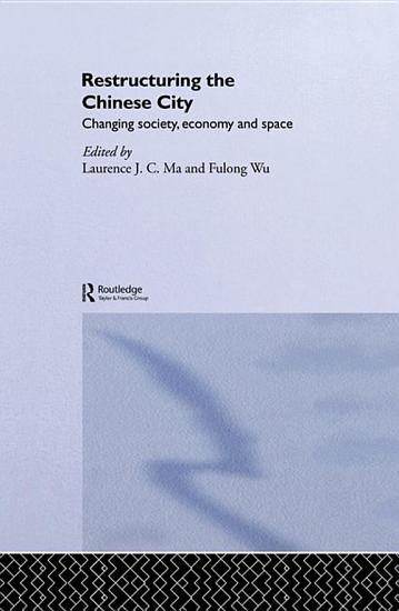 Restructuring the Chinese City PDF