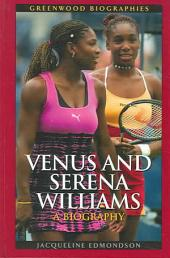 Venus and Serena Williams: A Biography