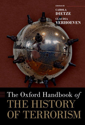 The Oxford Handbook of the History of Terrorism