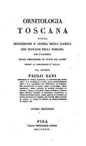 Ornitologia toscana: ossia descrizione e storia degli uccelli che trovansi nella Toscana con l'aggiunta delle descrizioni di tutti gli altri proprj al rimanente d'Italia, Volume 2
