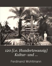 120 [i.e. Hundertzwanzig] Kultur- und Vegetations-Bilder aus unseren Deutschen Kolonien