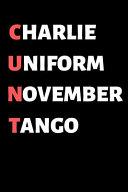 Charlie, Uniform, November, Tango (CUNT)