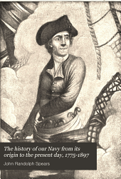 The history of our Navy from its origin to the present day, 1775-1897