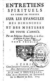 Entretiens spirituels en forme de prières sur les Evangiles des dimanches et des Mystères de toute l'année