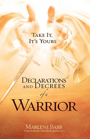 Declarations and Decrees of a Warrior PDF