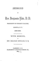 Sermons of Rev. Benjamin Hale, D.D., President of Hobart College: Geneva, N.Y., 1836-1858 : with Memoir