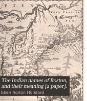 The Indian Names of Boston, and Their Meaning