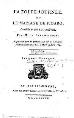 La Folle Journ  e  ou le Mariage de Figaro     Seconde   dition PDF