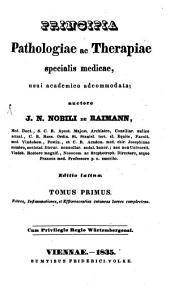 Principia Pathologiae ac Therapiae specialis medicae: usui academico adcommodata. Febres, Inflammationes, et Efflorecentias cutaneas laeves complectens, Volume 1