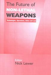 The Future Of Non Lethal Weapons Book PDF