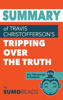 Summary of Travis Christofferson s Tripping Over the Truth PDF