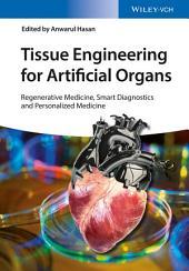 Tissue Engineering for Artificial Organs: Regenerative Medicine, Smart Diagnostics and Personalized Medicine, Edition 2