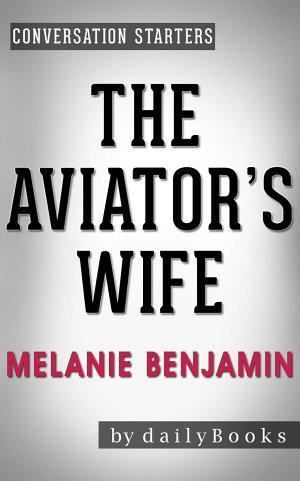 The Aviator s Wife  A Novel by Melanie Benjamin   Conversation Starters