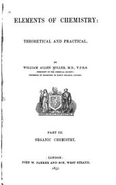 Elements of Chemistry: Organic chemistry. Pt. II. has imprint: New York, John Wiley & son, 1873. 3d London ed. with additions