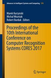 Proceedings of the 10th International Conference on Computer Recognition Systems CORES 2017