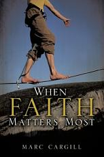 When Faith Matters Most